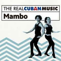The Real Cuban Music - Mambo