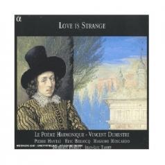 Love Is Strange/ Le Poeme Harmonique