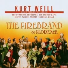 Weill: The Firebrand Of Florence