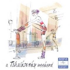A Tchaikovsky Weekend