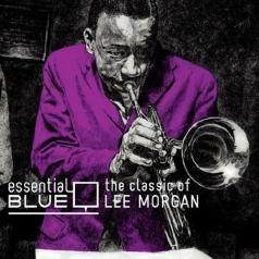 Essential Blue -The Classic Of Lee Morgan- Compilation By Tatsuo Sunaga