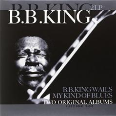 B.B. King Wails / My Kind Of Blues