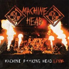 Machine Head (Машин Хеад): Machine F**King Head Live