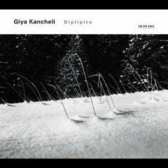 Giya Kancheli (Гия Канчели): Diplipito