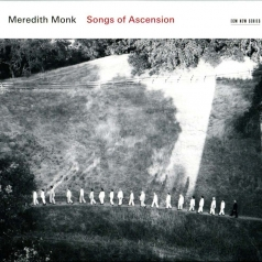 Meredith Monk: Songs Of Ascension