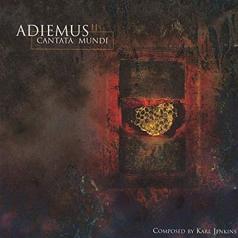 Karl Jenkins (Карл Дженкинс): Adiemus II - Cantata Mundi