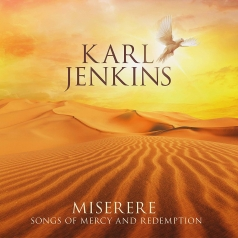 Karl Jenkins (Карл Дженкинс): Miserere:Songs of Mercy and Redemption