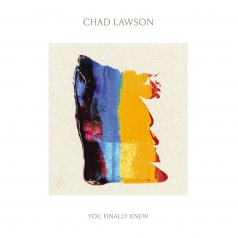 Chad Lawson: You Finally Knew