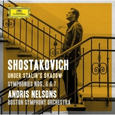 "Andris Nelsons (Андрис Нелсонс): Shostakovich: Symphonies Nos. 6 & 7; Incidental Music to ""King Lear"""