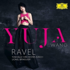 Yuja Wang (Ван Юйцзя): Ravel: Piano Concerto in G, M. 83; Piano Concerto For The Left Hand, M. 82 / Fauré: Ballade In F Sharp, Op.19