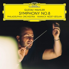 Yannick Nezet-Seguin (Янник Незе-Сеген): Mahler: Symphony No. 8