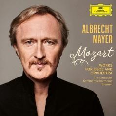 Albrecht Mayer (Альбрехт Майер): Mozart: Works for Oboe and Orchestra