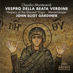 John Eliot Gardiner (Джон Элиот Гардинер): Monteverdi: Vespro della Beata Vergine, SV 206