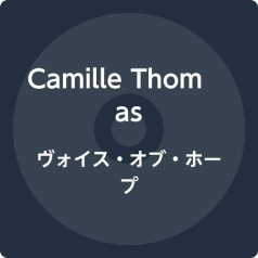 Camille Thomas (Камилле Томас): Voice Of Hope