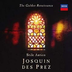Stile Antico: The Golden Renaissance: Josquin des Prez