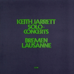 Keith Jarrett (Кит Джарретт): Solo Concerts Bremen/Lausanne