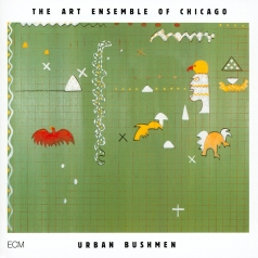 Art Ensemble Of Chicago: Urban Bushmen