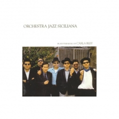 Orchestra Jazz Siciliana: Plays The Music Of Carla Bley