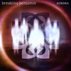 Breaking Benjamin (Брейкинг Бенджамин): Aurora