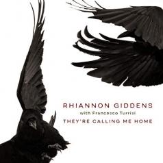 Rhiannon Giddens (Рианнон Гидденс): They'Re Calling Me Home