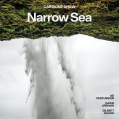 Dawn Upshaw (Дон Апшоу): Caroline Shaw: Narrow Sea