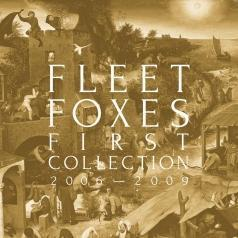 Fleet Foxes (Флеет Фоксес): First Collection 2006-2009