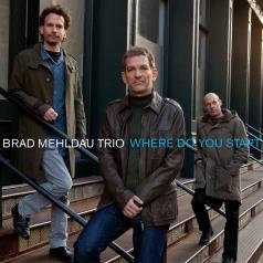 Brad Mehldau Trio (Брэд Мелдау): Where Do You Start