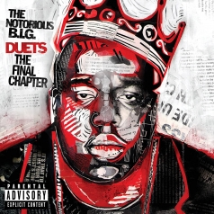 The Notorious B.I.G. (Зе Кристофер Джордж Латор Уоллес): Duets: The Final Chapter