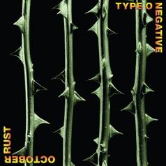 Type O Negative (Тайп О Негатив): October Rust (25Th Anniversary)