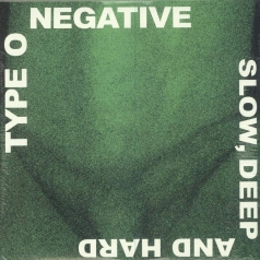 Type O'Negative: Slow Deep And Hard (30Th Anniversary)