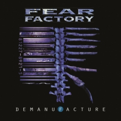 Fear Factory (Феар Фактори): Demanufacture (25Th Anniversary)
