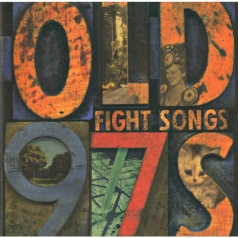 Old 97'S: Fight Songs