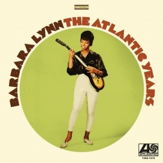 Barbara Lynn (Барбара Линн): The Atlantic Years 1968-1973