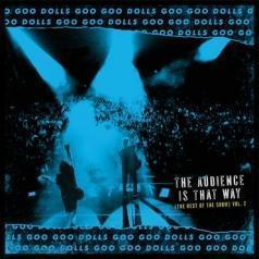 The Goo Goo Dolls (Зе Гоу Гоу Доллс): The Audience Is That Way (The Rest of the Show) (Vol. 2)