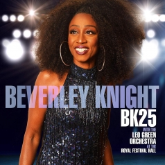 Beverley Knight (Беверли Найт): Bk25: Beverley Knight With The Leo Green Orchestra At The Royal Festival Hall