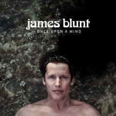 James Blunt (Джеймс Блант): Once Upon A Mind