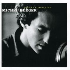 Michel Berger (Мишель Берже): Pour Me Comprendre