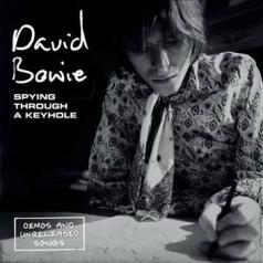 David Bowie (Дэвид Боуи): Spying Through A Keyhole (Demos And Unreleased Songs)