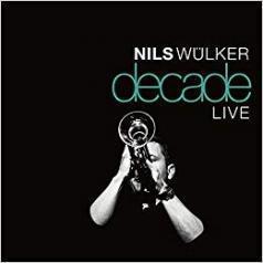 Nils Wulker (Нилс Вулкер): Decade Live