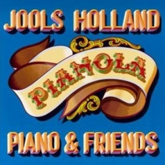 Jools Holland (Джулс Холланд): Pianola. Piano & Friends