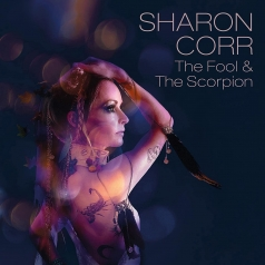Sharon Corr: The Fool And The Scorpion