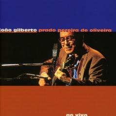 Joao Gilberto (Жуан Жилберту): Joao Gilberto Prado Pereira De Oliveira