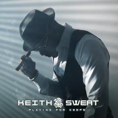 Keith Sweat (Кит Суэт): Playing For Keeps