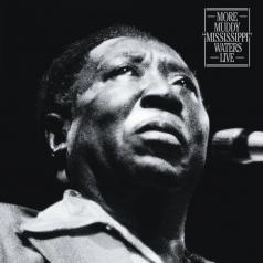 "Muddy Waters (Мадди Уотерс): More Muddy ""Mississippi"" Waters Live"