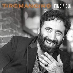 Tiromancino (Тироманчино): Fino A Qui