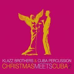 Klazz Brothers (Клазз Бротерз): Christmas Meets Cuba 2