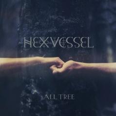 HEXVESSEL (ХЕXВЕССЕЛ): All Tree