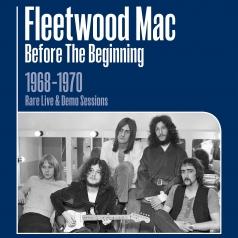 Fleetwood Mac (Флитвуд Мак): Before The Beginning 1968–1970 Vol. 1