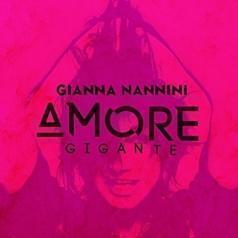 Gianna Nannini (Джанна Наннини): Amore Gigante