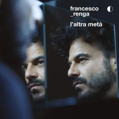 Francesco Renga (Франческо Ренга): L'Altra Meta